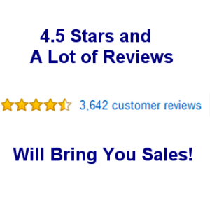 4.5 Stars and A Lot Of Reviews Will Bring You Sales!